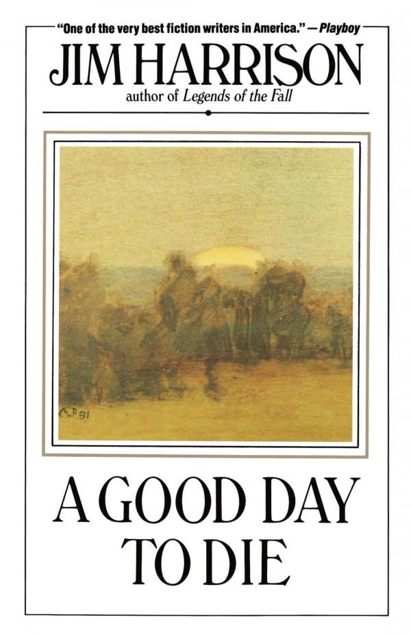Jim_Harrison_good-Day-to-die