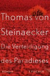 Thomas von Steinaecker_Die Verteidigung des Paradieses
