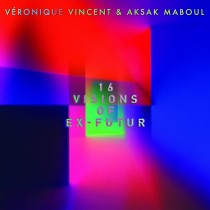 veronique-vincent-aksak-maboul-16-visions-of-ex-futur-cover-bearbeitet