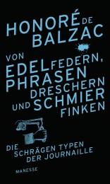 Von Edelfedern Phrasendreschern und Schmierfinken von Honore de Balzac