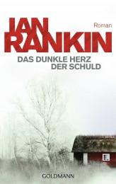 Das dunkle Herz der Schuld von Ian Rankin