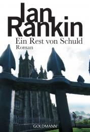 Ein Rest von SchuldInspector Rebus 17 von Ian Rankin