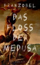 Franzobel_128x209_Das Floß der Medusa.indd