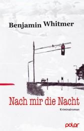 cover Benjamin_Whitmer_Nach_mir_die_Nacht_300