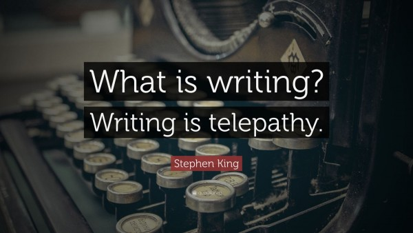 78774-Stephen-King-Quote-What-is-writing-Writing-is-telepathy