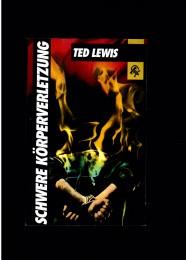 Ted-Lewis+Schwere-Körperverletzung