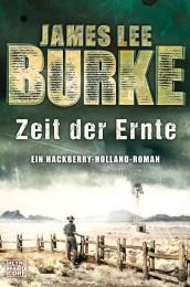 Zeit der Ernte von James Lee Burke