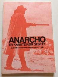 Friedemann-Hahn+Anarcho-Er-kannte-kein-Gesetz