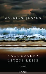 Rasmussens letzte Reise von Carsten Jensen