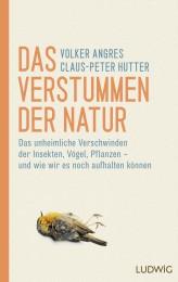 Das Verstummen der Natur von Claus-Peter Hutter