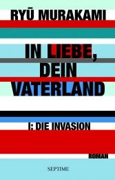 MURAKAMI_In_Liebe_Dein_Vaterland_1_Die_Invasion_300-cmyk